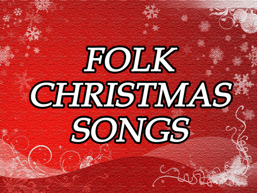 Folk Christmas Songs