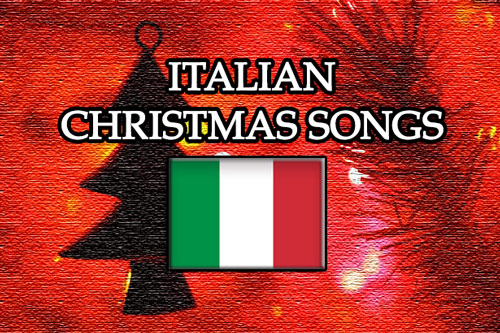 italian christmas songs - Italian Christmas