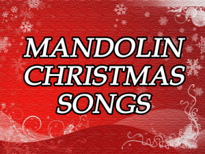 Mandolin Christmas Songs
